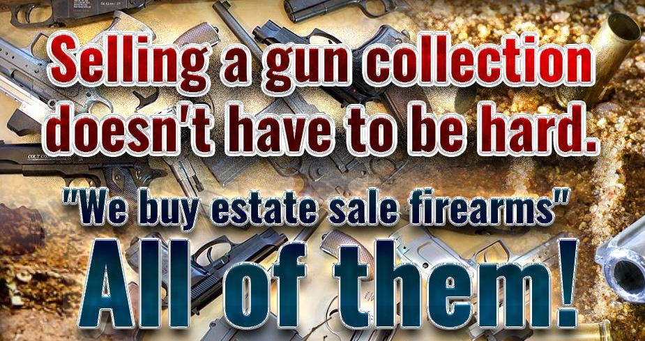 Firearm Estate Collections Wanted Maine We Buy Guns and Military items