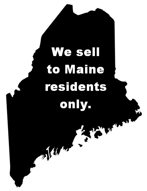 We sell guns to Maine residents only