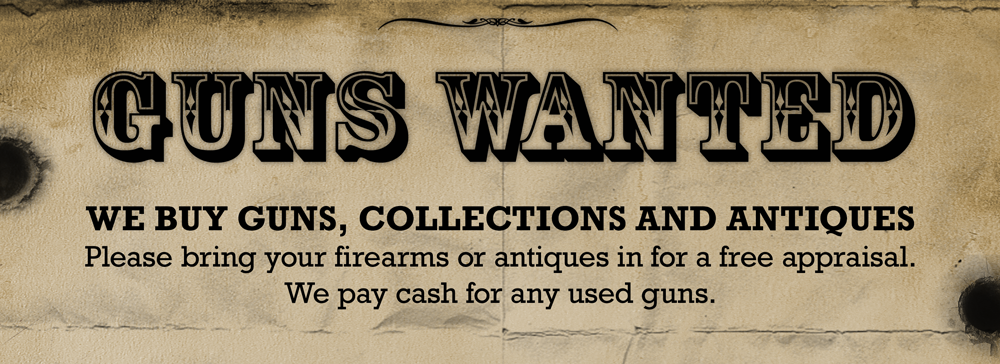 We also buy guns Estate firearms collections wanted